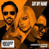 Say My Name (feat. Bebe Rexha & J Balvin)
