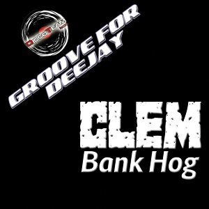 Bank Hog - Groove for Deejay