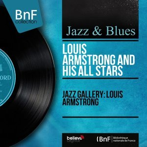 Jazz Gallery: Louis Armstrong - Live, Mono Version