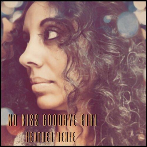 No Kiss Goodbye Girl