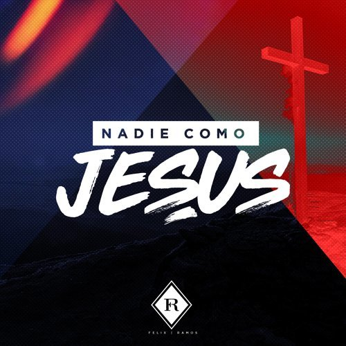 Nadie Como Jesus