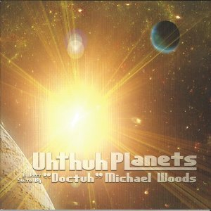 "Uhthuh Planets - A Jazz Suite by ""Doctuh"" Michael Woods"