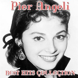 Pier Angeli - Best HIts Collection