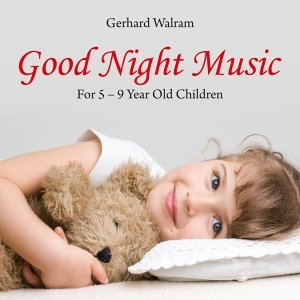 Good Night Music: For 5 - 9 Year Old Children