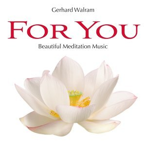For You: Beautiful Meditation Music
