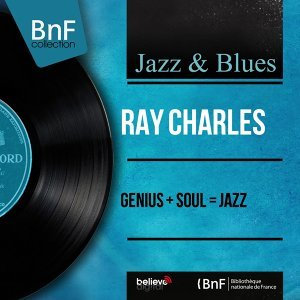 Genius + Soul = Jazz - Arranged By Quincy Jones, Ralph Burns, Mono Version