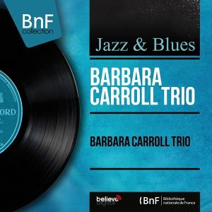 Barbara Carroll Trio - Mono Version