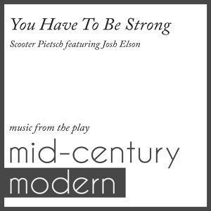 "You Have to Be Strong (Music from the Play ""Mid-Century Modern"") [feat. Josh Elson]"