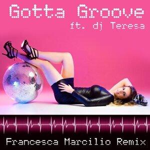 Gotta Groove - Francesca Marcilio Remix