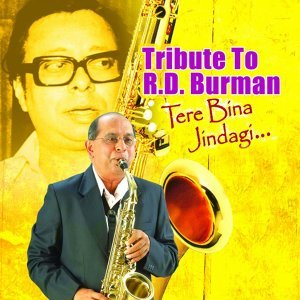 Tribute to R. D. Burman - Tere Bina Jindagi
