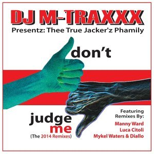 Thee True Jacker'z Phamily - 2014 Remixes