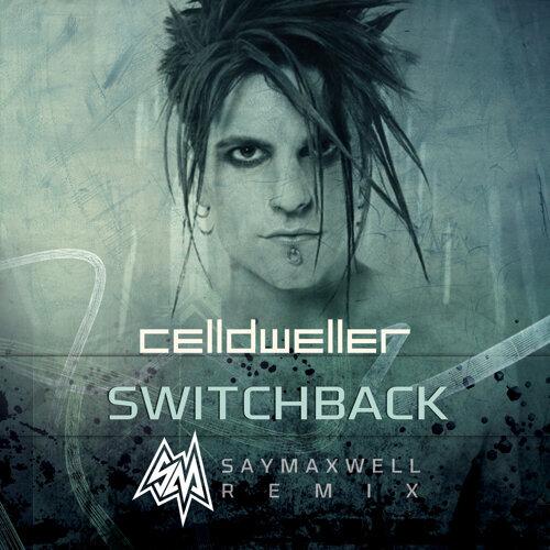 Switchback - SayMaxWell Remix