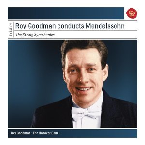 Roy Goodman Conducts Mendelssohn String Symphonies