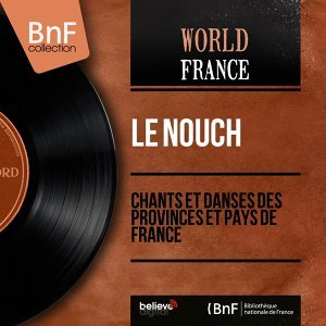 Chants et danses des provinces et pays de France - Mono Version