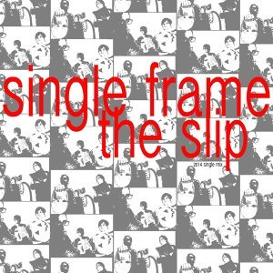 The Slip (2014 Mix)