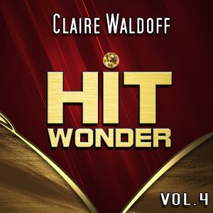 Hit Wonder: Claire Waldoff, Vol. 4
