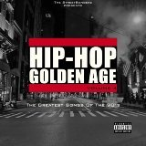 Hip-Hop Golden Age, Vol. 4 (The Greatest Songs of the 90's) [The Streetbangerz Presents]
