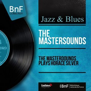 The Mastersounds Play Horace Silver - Mono Version