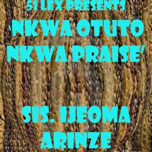 51 Lex Presents Nkwa Otuto Nkwa Praise