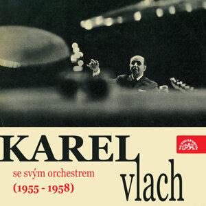 Hraje Karel Vlach se svým orchestrem (1955 - 1958)