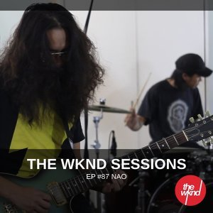 The Wknd Sessions Ep. 87: Nao