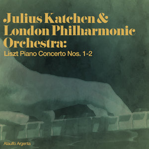 Julius Katchen & London Philharmonic Orchestra: Liszt Piano Concerto Nos. 1-2