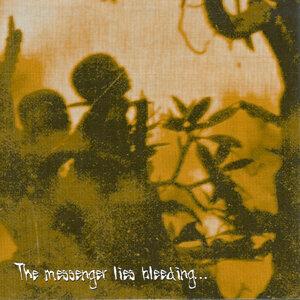 The Messenger Lies Bleeding...
