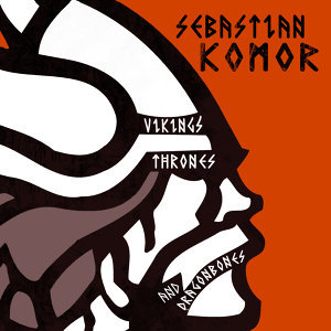 Vikings, Thrones & Dragonbones