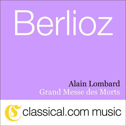Hector Berlioz, Grand Messe Des Morts, Op. 5 (Requiem)