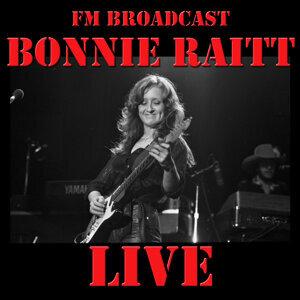 FM Broadcast: Bonnie Raitt Live