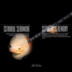 İstanbul Seramoni / Solo Tambur