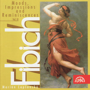 Fibich: Moods, Impressions and Reminiscences, Op. 47 and 57, Vol. XI