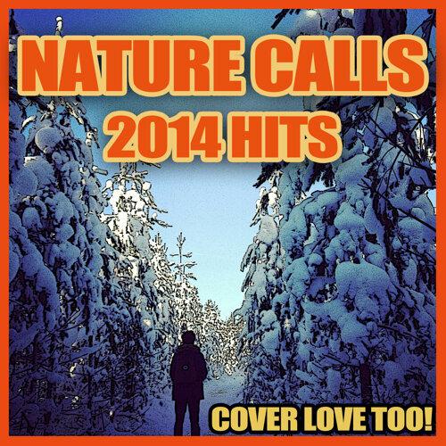 Nature Calls - 2014 Hits