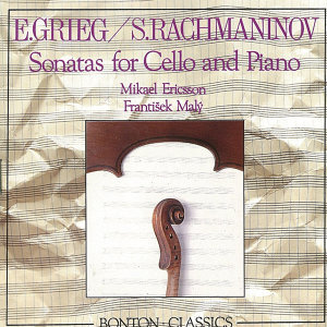 Grieg & Rachmaninoff: Sonatas for Cello & Piano