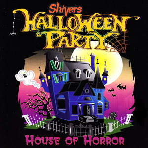 Shivers Halloween Party: House of Horror