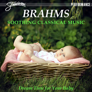 Brahms Soothing Classical Music - Dream Time for Your Baby