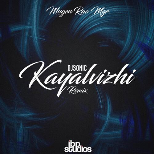 DJ Sonic, Mugen Rao MGR - Kayalvizhi Remix - KKBOX