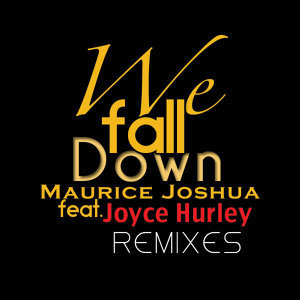 We Fall Down (feat. Joyce Hurley) - Remixes