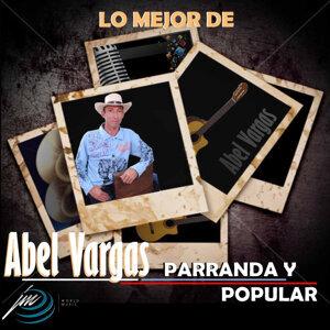 Lo Mejor de Abel Vargas: Parranda y Popular