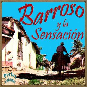 Perlas Cubanas: Barroso y la Sensación
