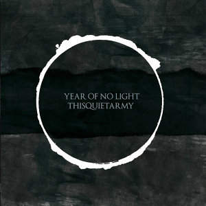 Year of No Light & Thisquietarmy