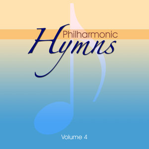 Philharmonic Hymns - Orchestral Hymns Vol. 4