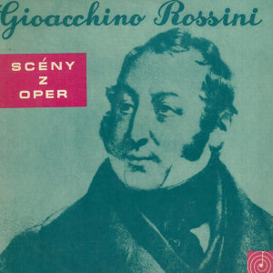 Gioacchino Rossini Opera Scenes