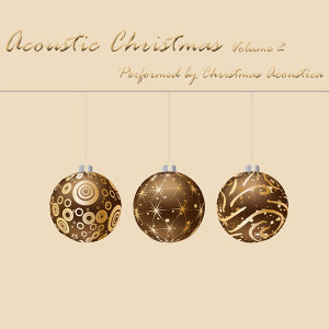 Acoustic Christmas Volume 2
