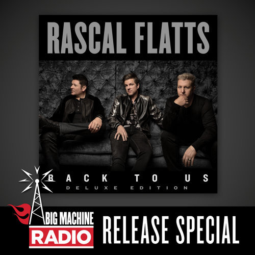 Back To Us - Deluxe Version / Big Machine Radio Release Special