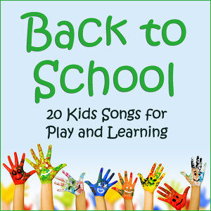 Back to School: 20 Kids Songs for Play and Learning