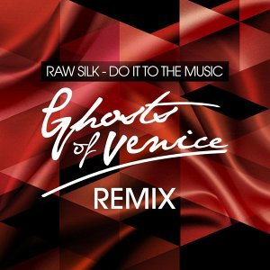 Do It to the Music (Ghosts Of Venice Remix) - Ghosts Of Venice Remix
