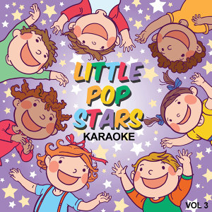 Little Pop Stars Karaoke, Vol. 3