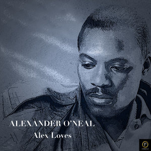 Alexander O'neal, Alex Loves