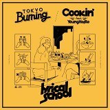 Tokyo Burning / Cookin' feat. Young Hastle